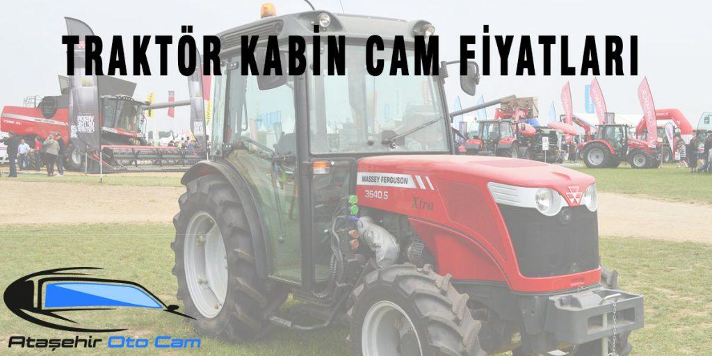 traktör kabin cam fiyatları